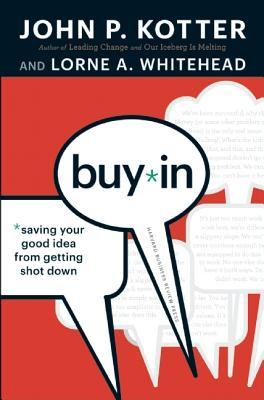 Buy-In By Kotter, John P./ Whitehead, Lorne A.