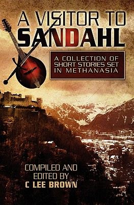 A Visitor to Sandahl By Brown, C. Lee/ White, Zephyrus/ Ulleseit, Linda